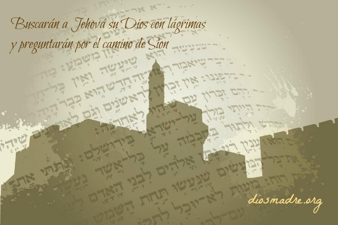 Buscarán a Jehová y a Sion-diosmadre.org